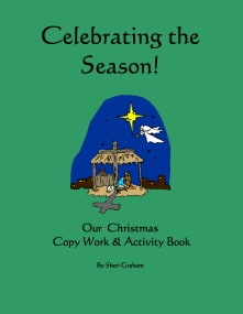 Celebrating the Season - Our Christmas Copywork & Activity Book