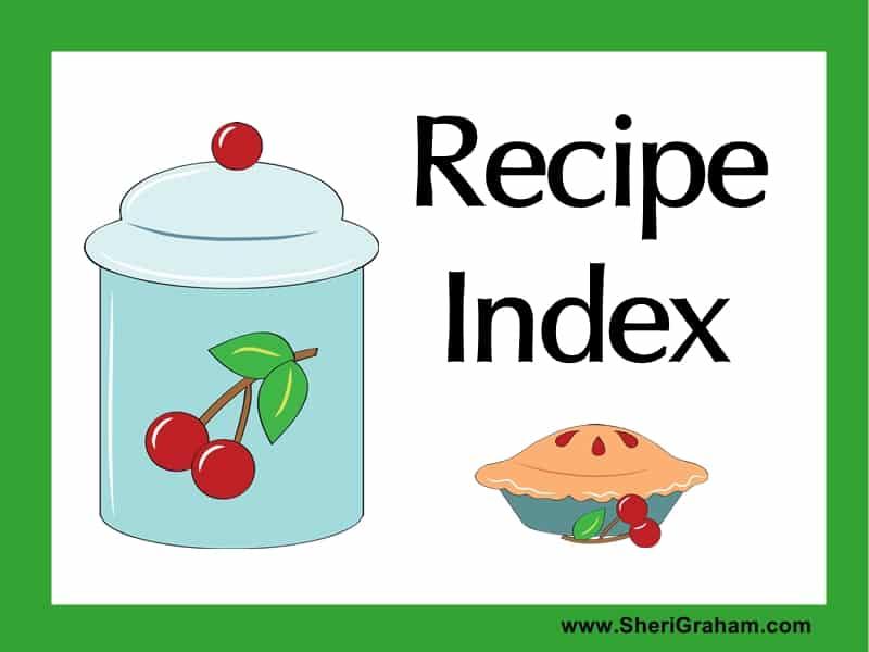 Recipe Index at www.SheriGraham.com
