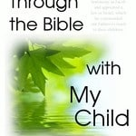 Through the Bible with My Child – FREE 4-Year Bible Study Plan
