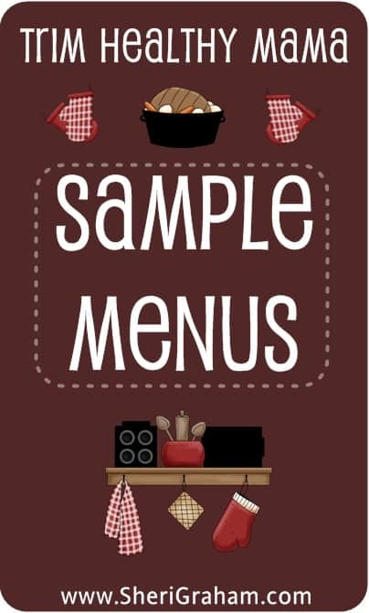 Trim Healthy Mama - Sample Menus!