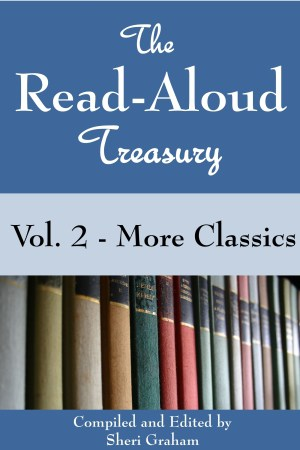 The Read-Aloud Treasury Vol. 2 - More Classics (Kindle book)