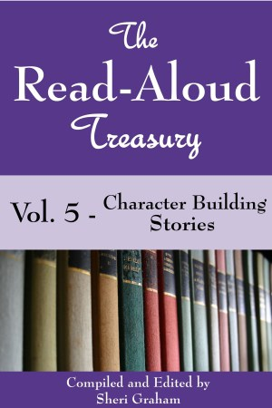 The Read-Aloud Treasury Vol. 5 - Character Building Stories