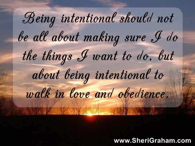 Being Intentional = Walking in Love and Obedience