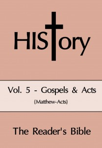 HIStory: The Reader's Bible Vol. 5 {Gospels & Acts}