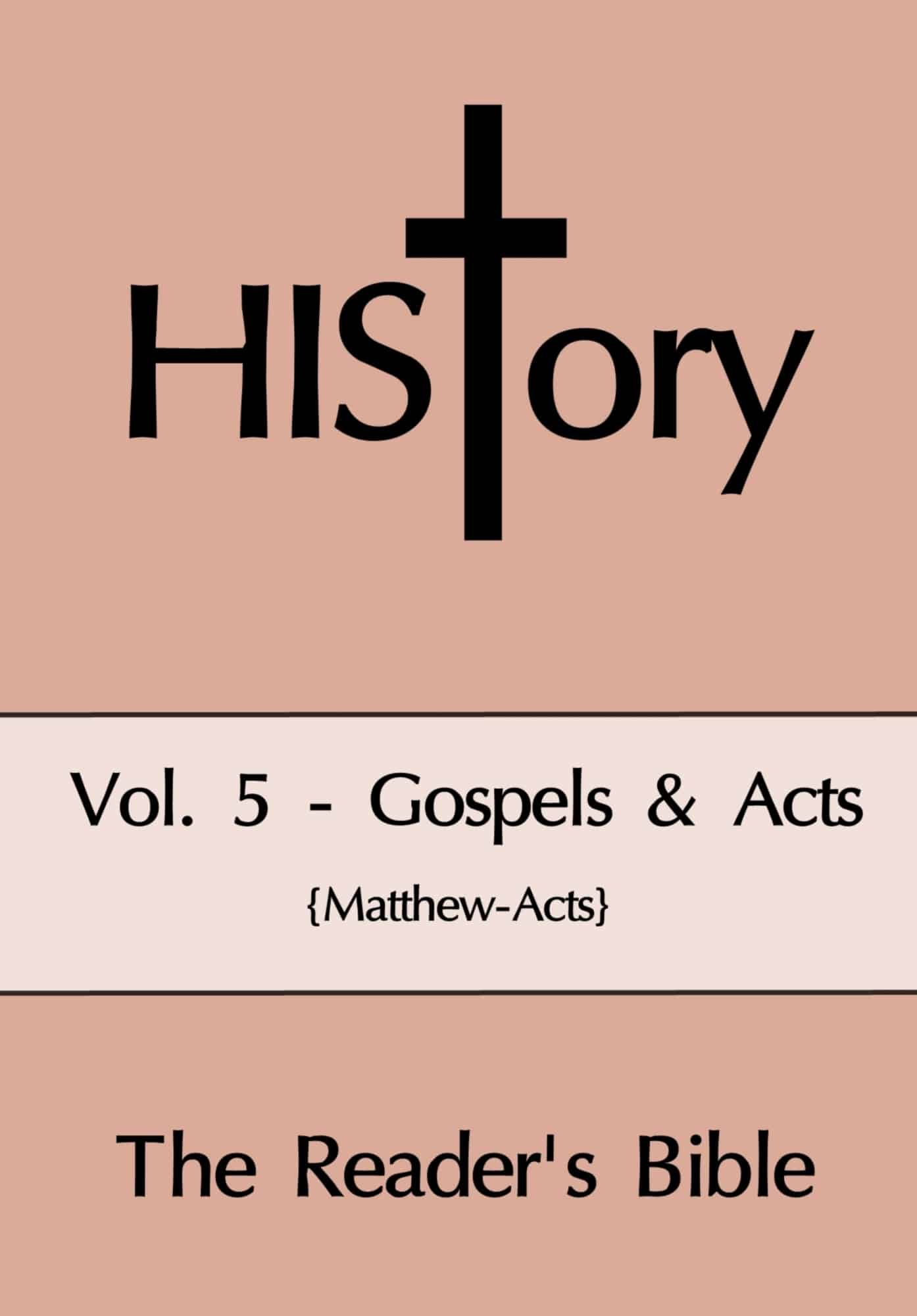 HIStory: The Reader's Bible Vol. 5-Gospels & Acts (Softcover)