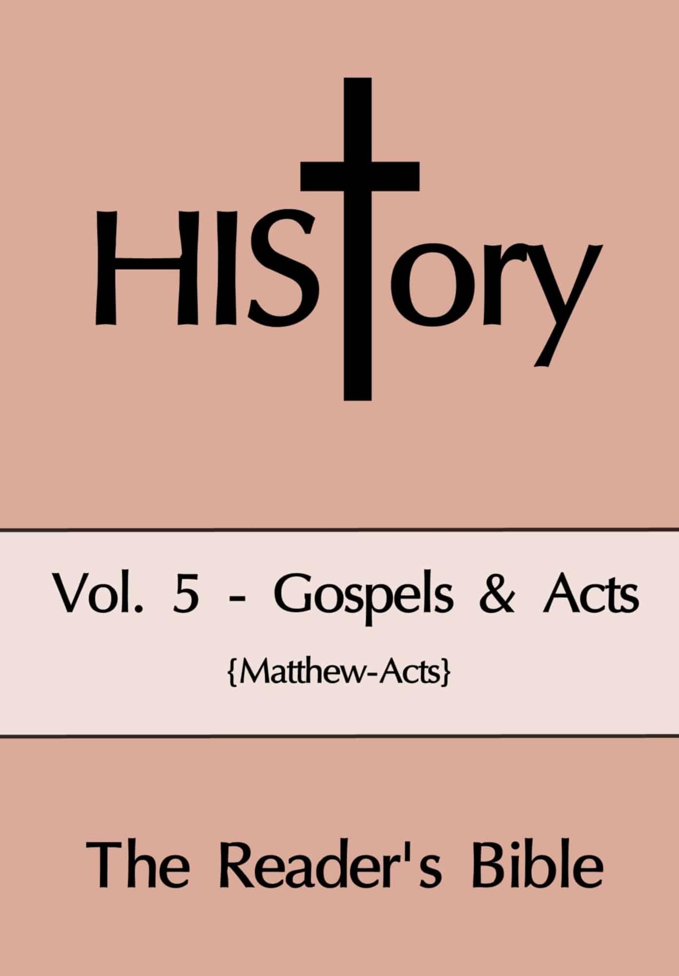 HIStory: The Reader's Bible Vol. 5 {Gospels & Acts}