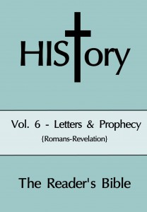 HIStory: The Reader's Bible Vol. 6 - Letters & Prophecy {Romans-Revelation}