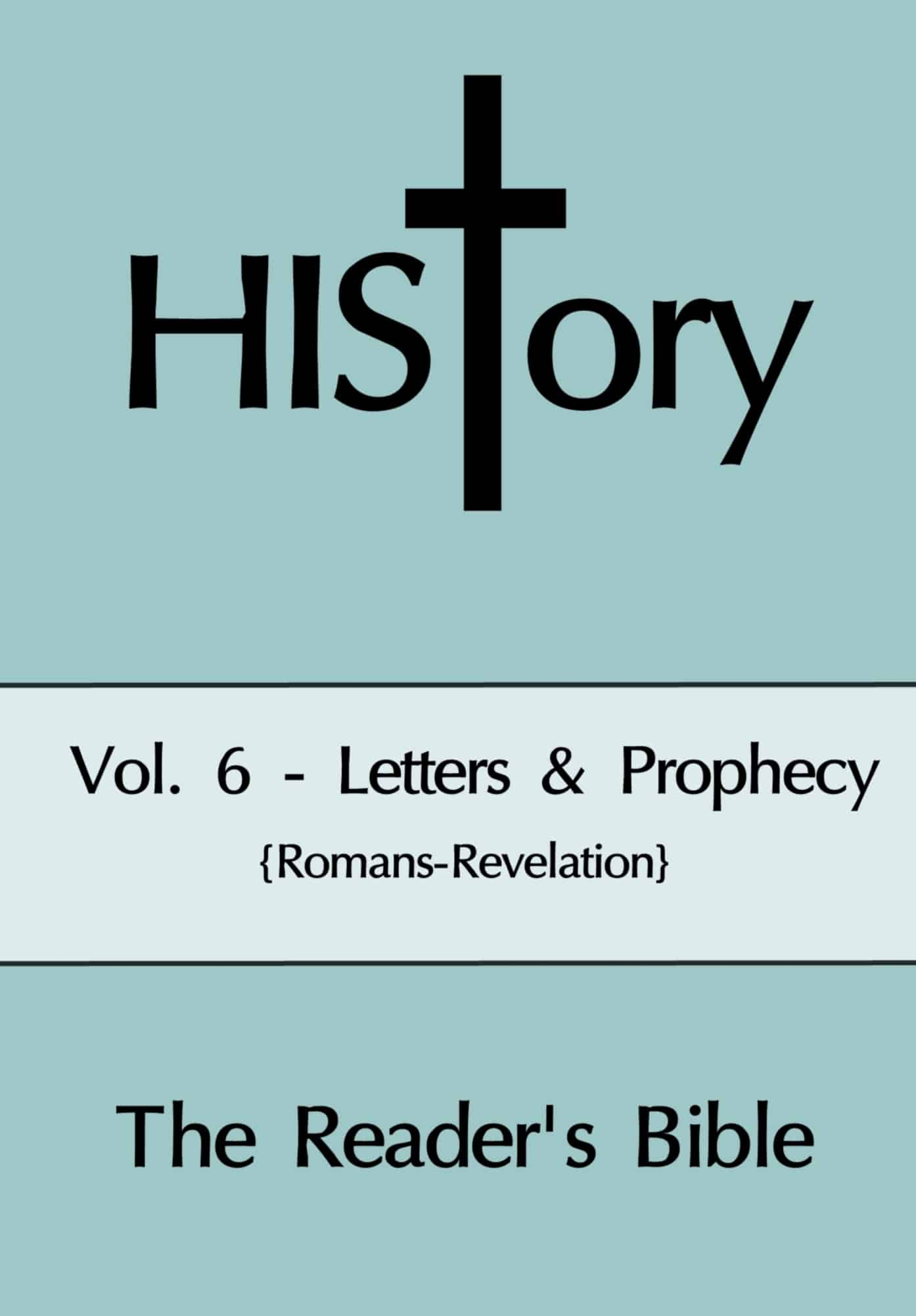 HIStory: The Reader's Bible Vol. 6-Letters & Prophecy (Softcover)