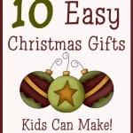 10 Easy Christmas Gifts Kids Can Make | SheriGraham.com