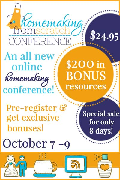 Homemaking from Scratch Online Conference - Buy now! and receive $200 in bonuses!