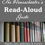 The Homeschooler's Read-Aloud Guide {book lists, websites, and more!}