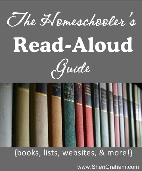 The Homeschoolers Read-Aloud Guide | www.SheriGraham.com