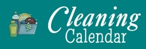 See Sheri's Cleaning Calendar!