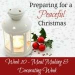 Preparing for a Peaceful Christmas {Week 10}