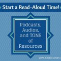 Start a Read-Aloud Time {Podcasts, audios, and TONS of resources to get you started!}