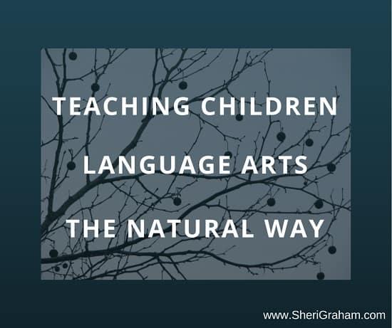 Teaching Children Language Arts the Natural Way