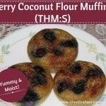 Berry Coconut Flour Muffins (THM:S)