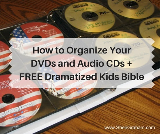 How to Organize Your DVDs and Audio CDs + FREE Dramatized Kids Bible!