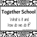 Together School: What is it and how do we do it? {A Simple Guide}