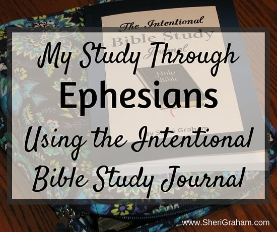 My Study Through Ephesians Using The Intentional Bible Study Journal