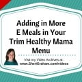 Adding in More E Meals in Your Trim Healthy Mama Menu