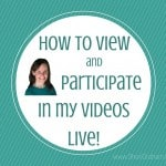 How to view and participate in my videos live