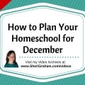 How to Plan Your Homeschool for December