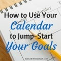 How to Use Your Calendar to Jump-Start Your Goals