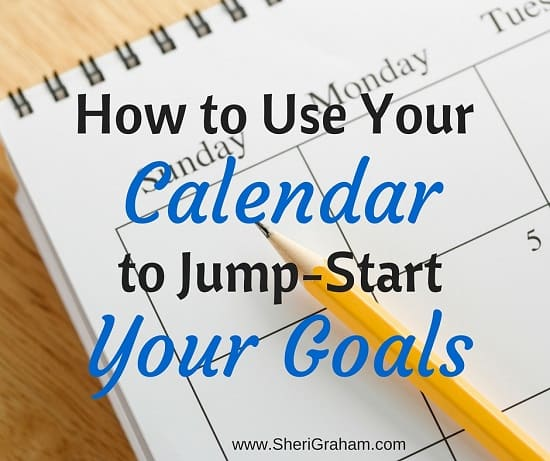 How to Use Your Calendar to Jump-Start Your Goals (and really get something accomplished this year!)