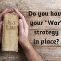 Do you have your war strategy in place?
