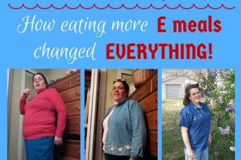 THM Testimony: How eating more E meals changed everything!