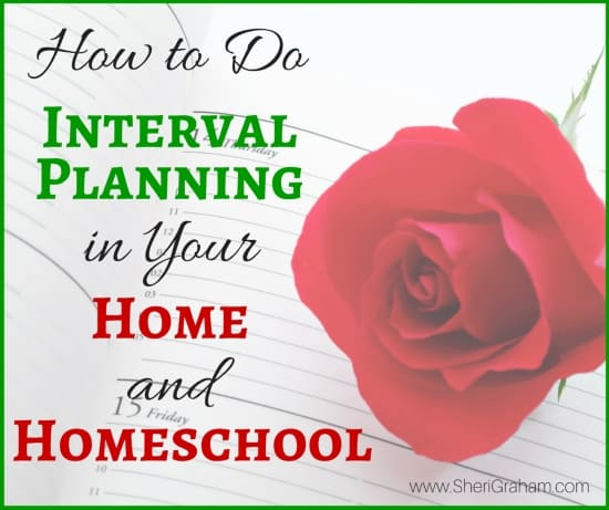 How to Do Interval Planning in Your Home and Homeschoolo Do Interval Planning in Your Home and Homeschool