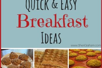 Quick and Easy Breakfast Ideas (Share Your Favorite Tips & Recipes!)
