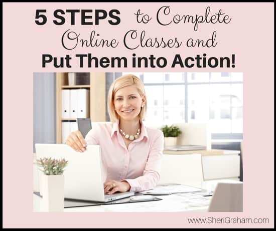 5 Steps to Complete Online Classes and Put Them into Action
