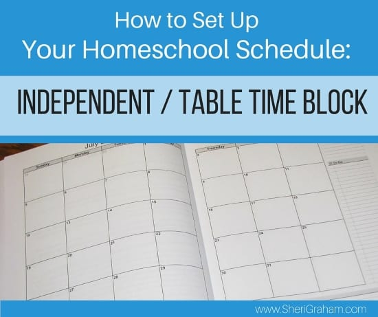 How to Set Up Your Homeschool Schedule- Indepedent - Table Time Block
