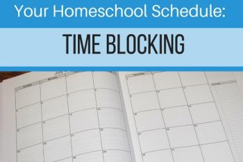 How to Set Up Your Homeschool Schedule (Part 1 of 4) – Time Blocking!