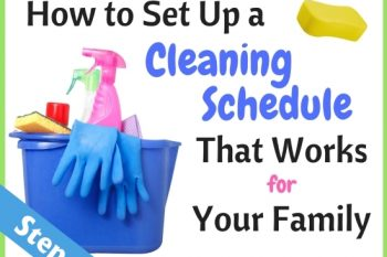 How to Set Up a Cleaning Schedule That Works for Your Family (Step 1 of 5)