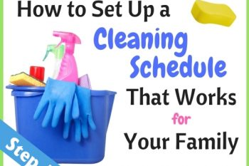 How to Set Up a Cleaning Schedule That Works for Your Family (Step 3 of 5)