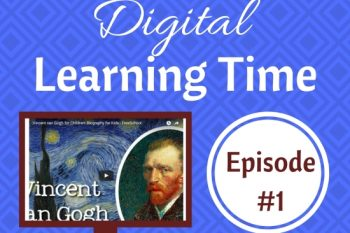 Digital Learning Time: Episode #1