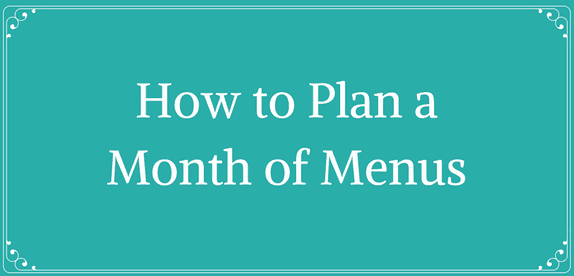 How to Plan a Month of Menus1