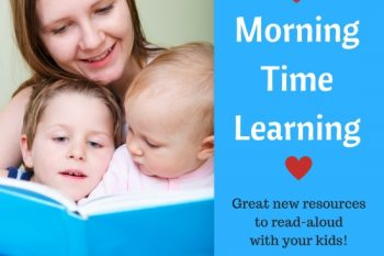 New ideas for your Morning Time learning!