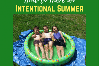 How to Have an Intentional Summer