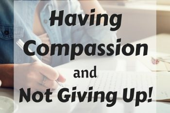 Having Compassion and Not Giving Up