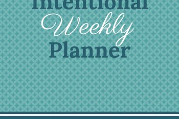 Begin planning your new year with my brand new Intentional Weekly Planner!