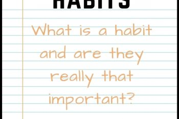 Is forming habits really that important?