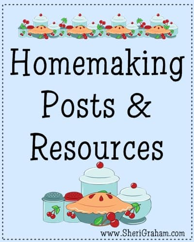 Homemaking Posts & Resources @SheriGraham.com