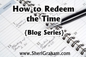 How to Redeem the Time {Blog Series}