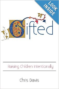 Gifted: Raising Children Intentionally by Chris Davis