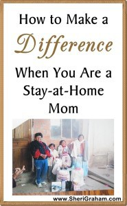 How to Make a Difference When You Are a Stay-at-Home Mom @ SheriGraham.com