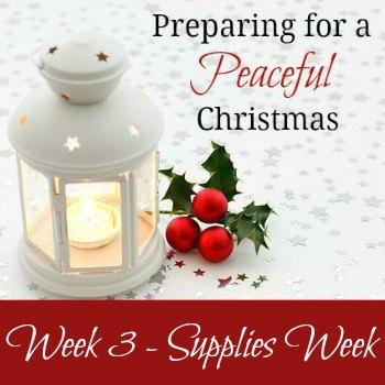 Preparing for a Peaceful Christmas {Week 3-Supplies Week}